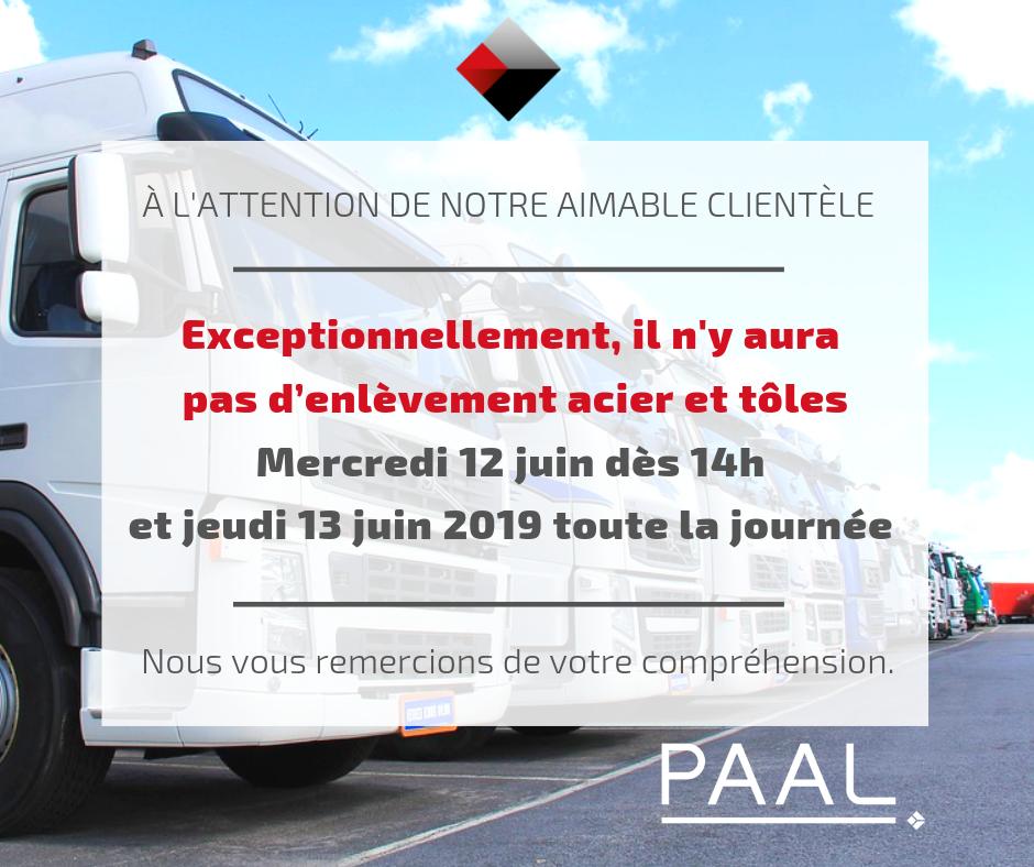 PAAL - Pas d'enlèvement toles et aciers 12 et 13 juin 2019